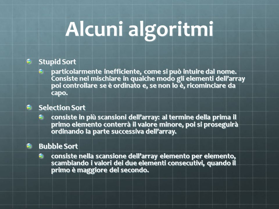 Alcuni algoritmi Stupid Sort Selection Sort Bubble Sort