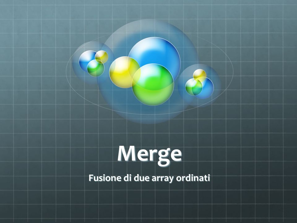 Fusione di due array ordinati