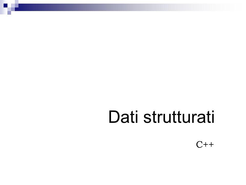 Dati strutturati C++