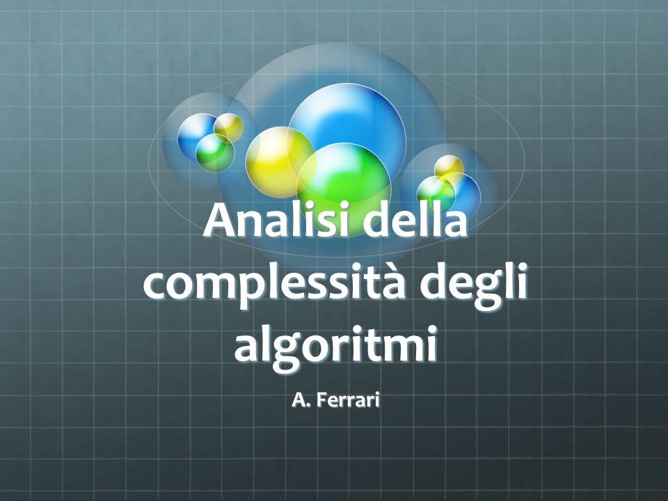 Analisi della complessità degli algoritmi