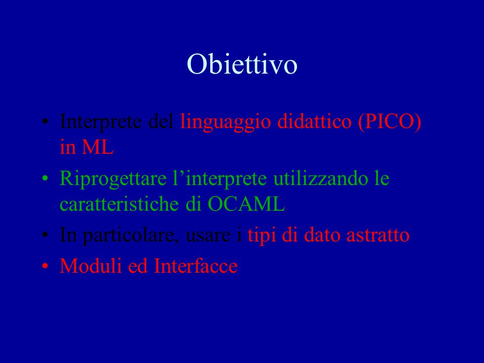 Obiettivo Interprete del linguaggio didattico (PICO) in ML