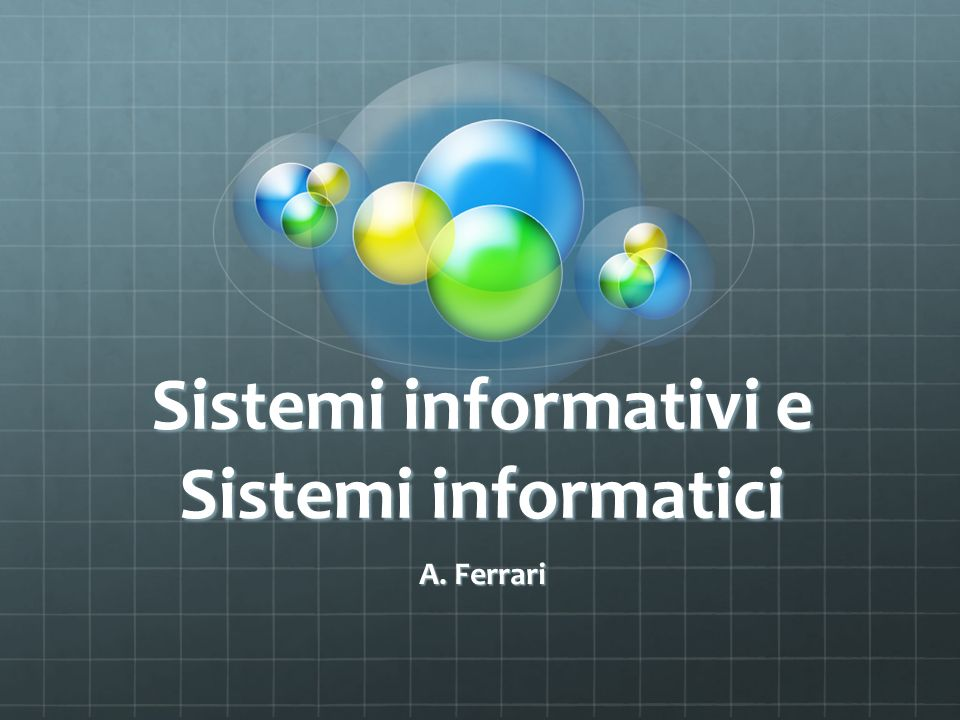 Sistemi informativi e Sistemi informatici