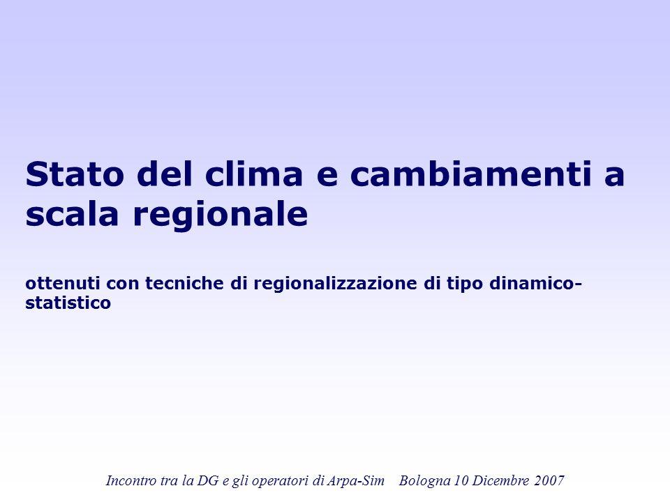 Stato del clima e cambiamenti a scala regionale ottenuti con tecniche di regionalizzazione di tipo dinamico-statistico
