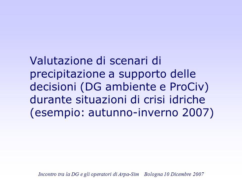 Valutazione di scenari di precipitazione a supporto delle decisioni (DG ambiente e ProCiv) durante situazioni di crisi idriche (esempio: autunno-inverno 2007)