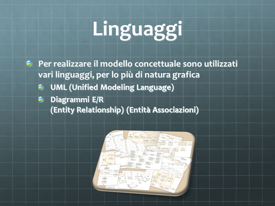Linguaggi Per realizzare il modello concettuale sono utilizzati vari linguaggi, per lo più di natura grafica.