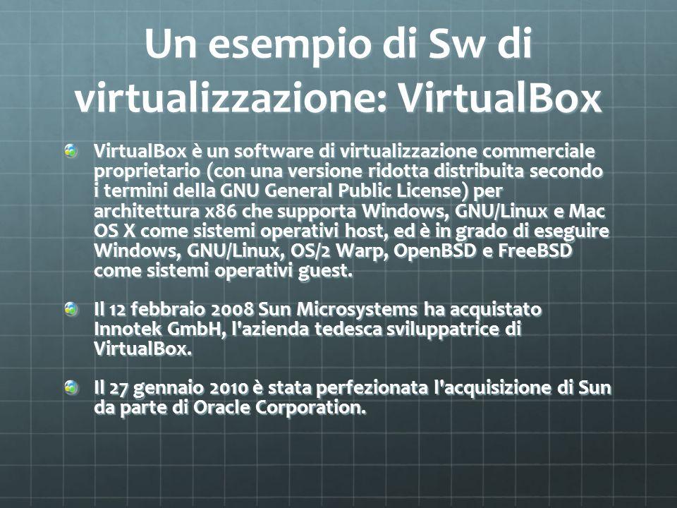 Un esempio di Sw di virtualizzazione: VirtualBox