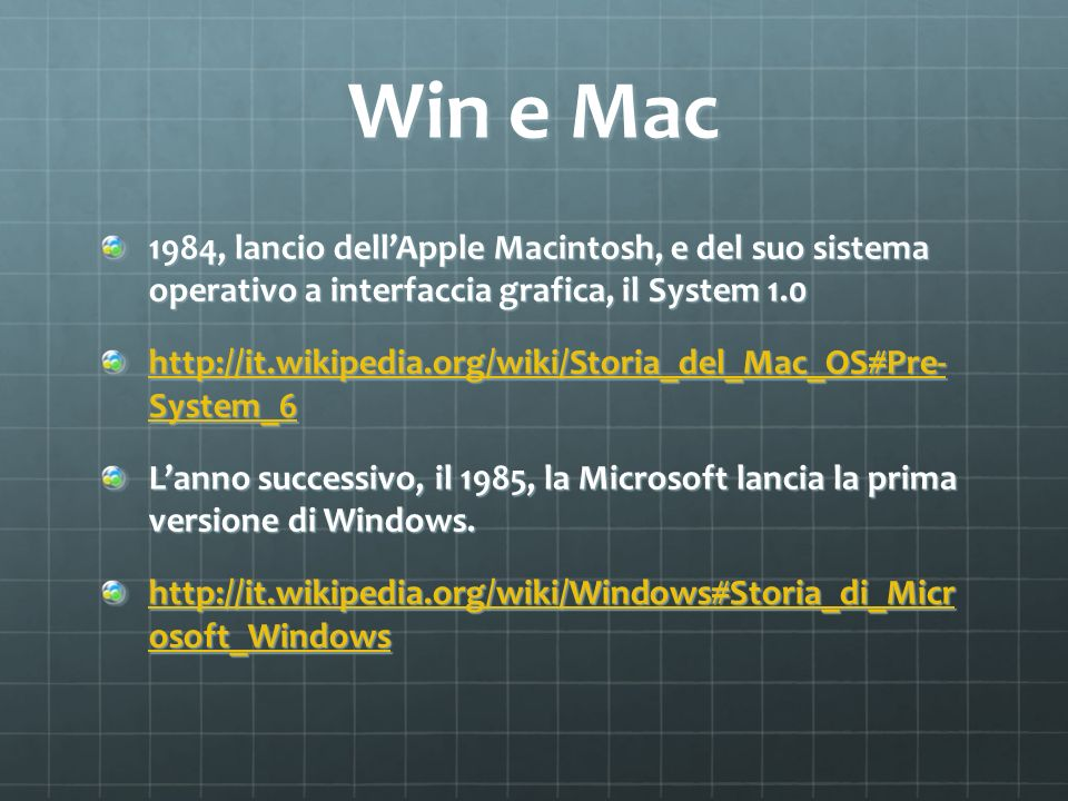 Win e Mac1984, lancio dell'Apple Macintosh, e del suo sistema operativo a interfaccia grafica, il System 1.0.