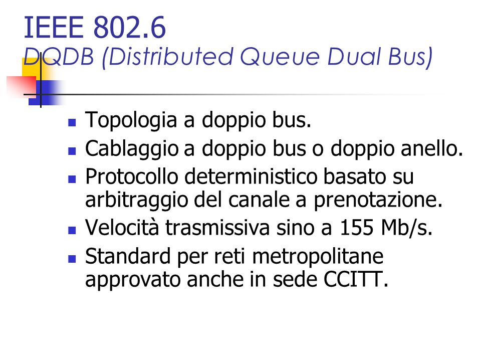 IEEE 802.6 DQDB (Distributed Queue Dual Bus)