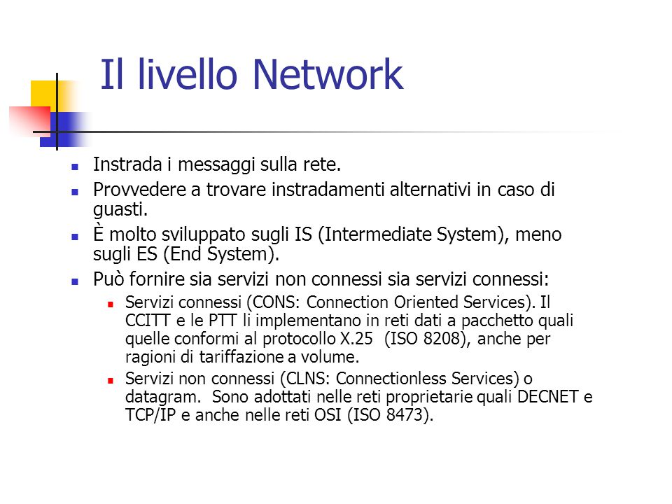 Il livello Network Instrada i messaggi sulla rete.