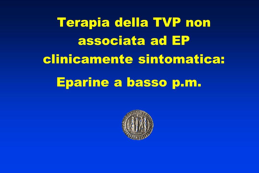 Terapia della TVP non associata ad EP clinicamente sintomatica: