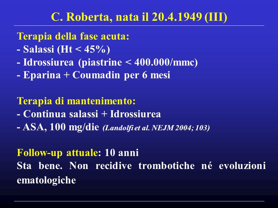 C. Roberta, nata il 20.4.1949 (III) Terapia della fase acuta: