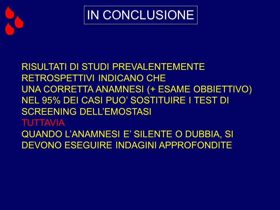 IN CONCLUSIONE RISULTATI DI STUDI PREVALENTEMENTE