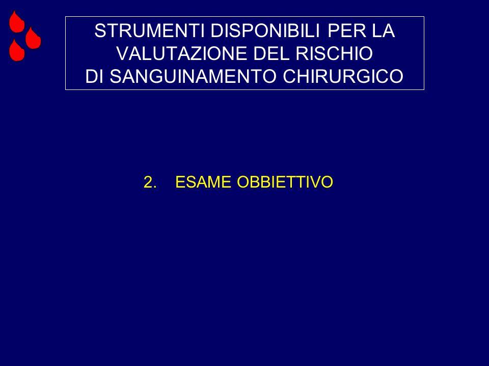 STRUMENTI DISPONIBILI PER LA VALUTAZIONE DEL RISCHIO DI SANGUINAMENTO CHIRURGICO