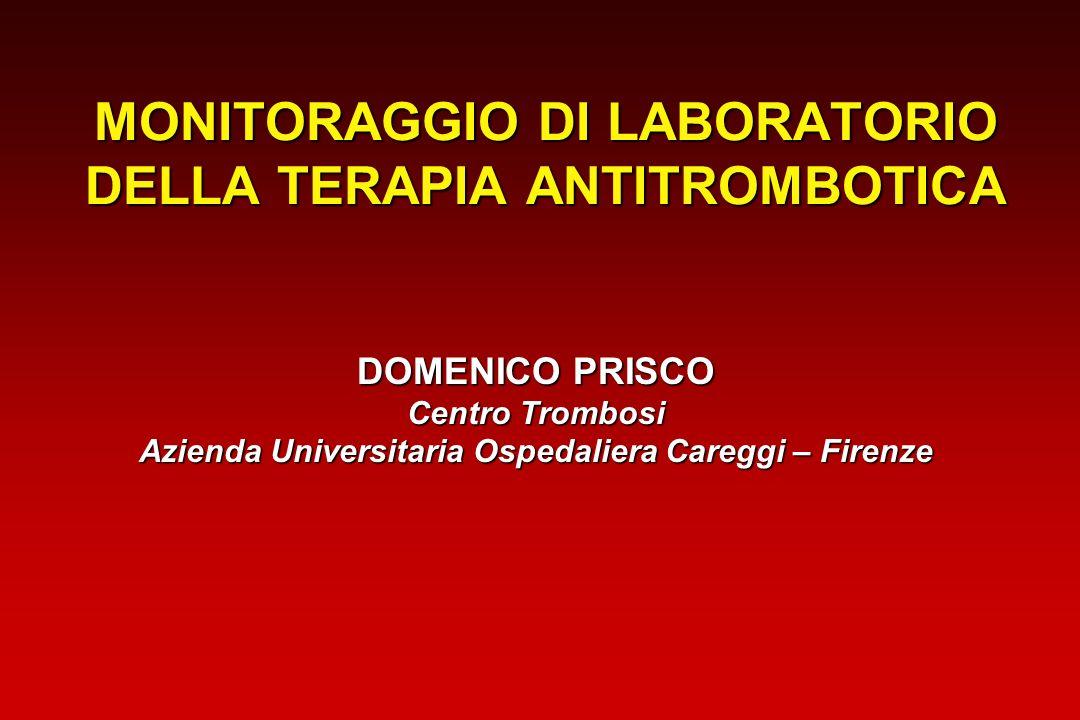 MONITORAGGIO DI LABORATORIO DELLA TERAPIA ANTITROMBOTICA