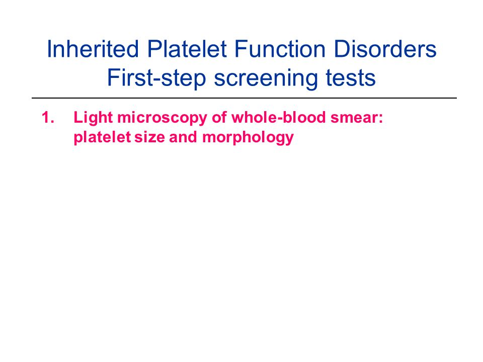 Inherited Platelet Function Disorders First-step screening tests