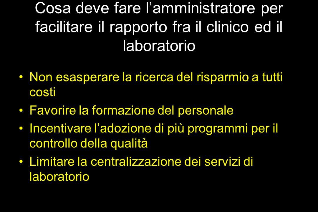 Cosa deve fare l'amministratore per facilitare il rapporto fra il clinico ed il laboratorio
