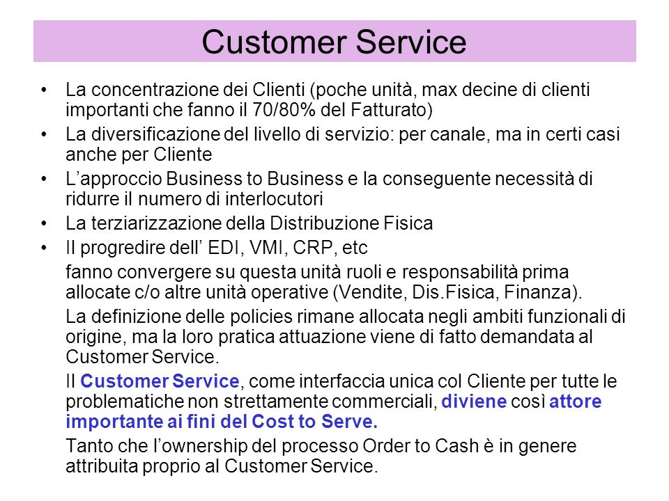 Customer Service La concentrazione dei Clienti (poche unità, max decine di clienti importanti che fanno il 70/80% del Fatturato)