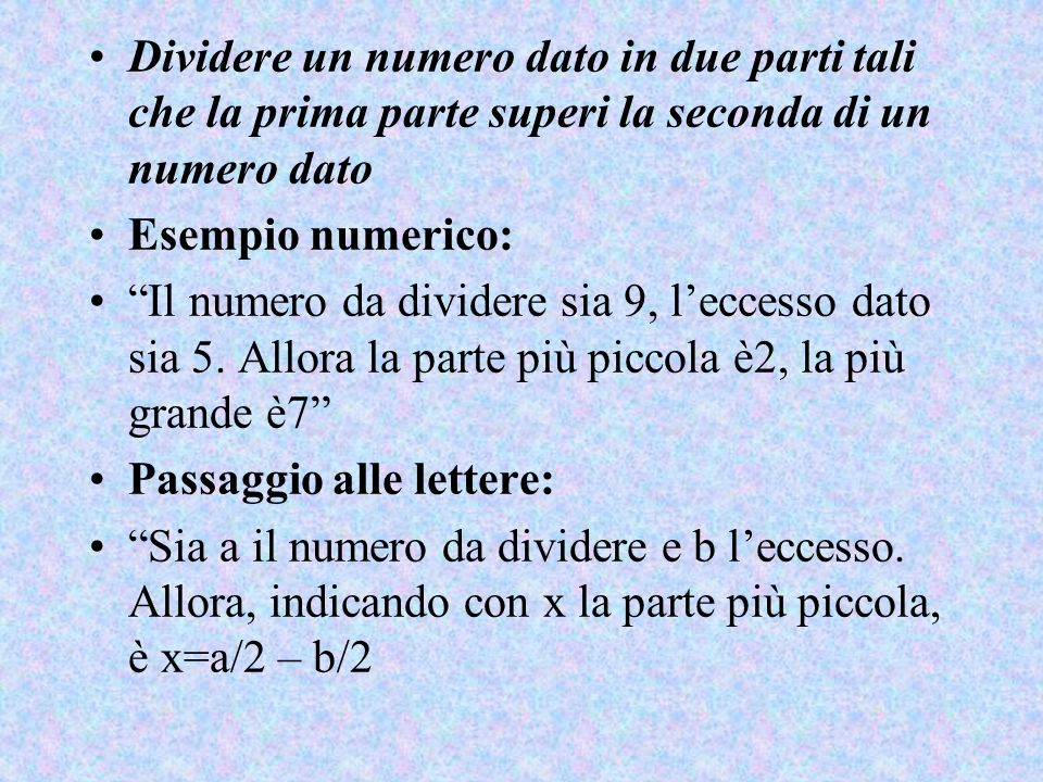 Dividere un numero dato in due parti tali che la prima parte superi la seconda di un numero dato