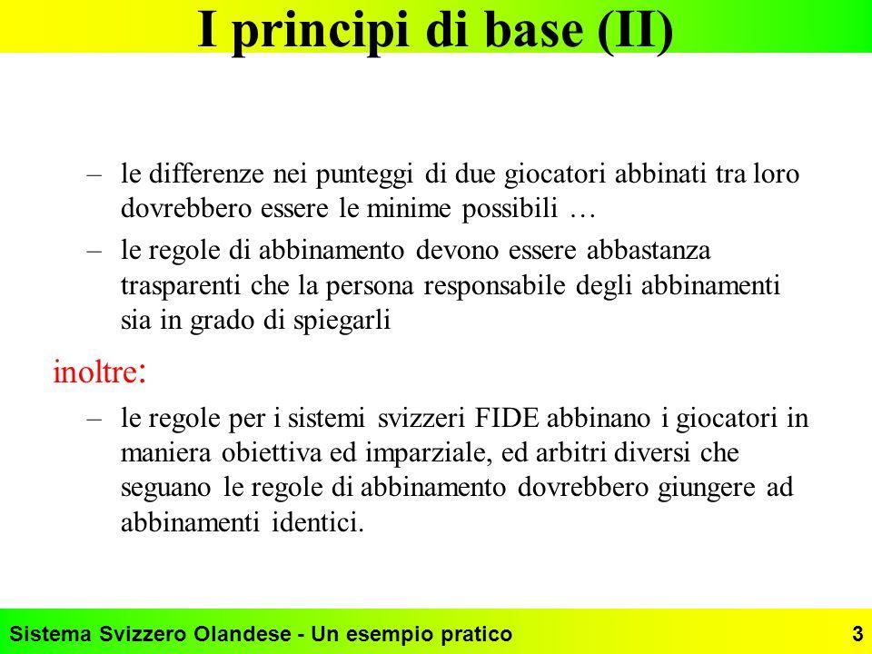 I principi di base (II) inoltre: