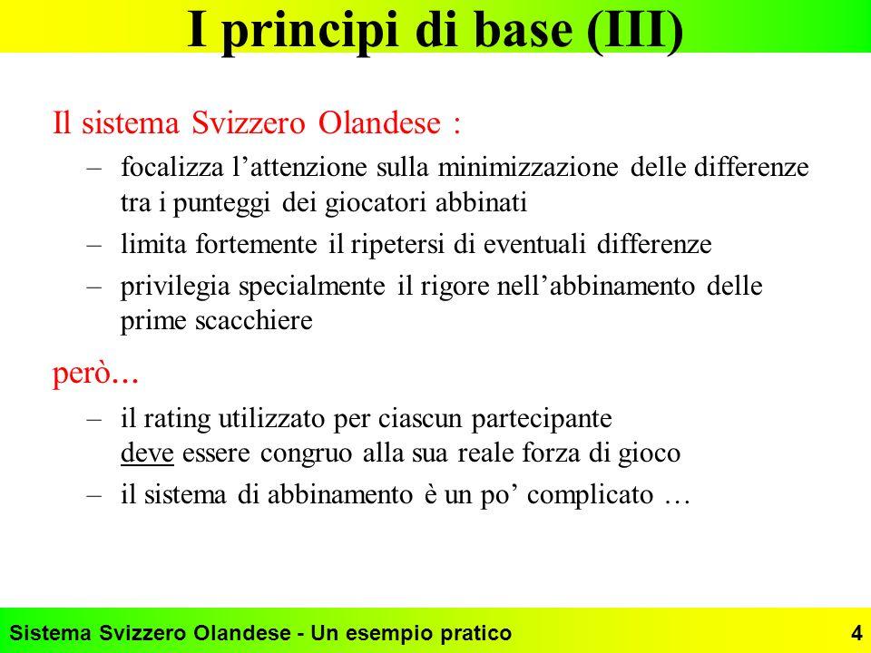 I principi di base (III)