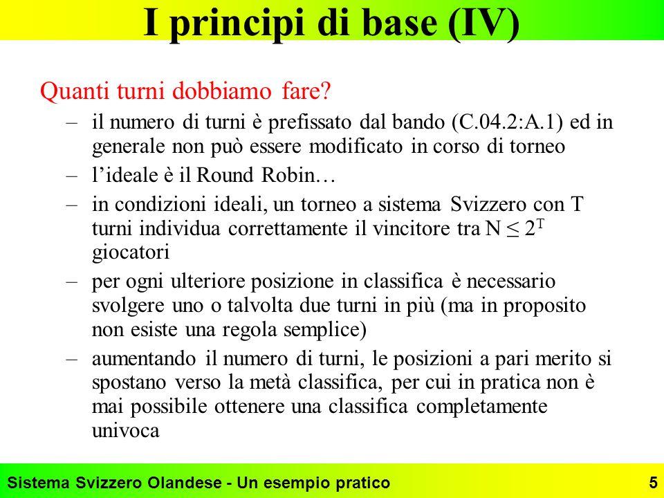 I principi di base (IV) Quanti turni dobbiamo fare