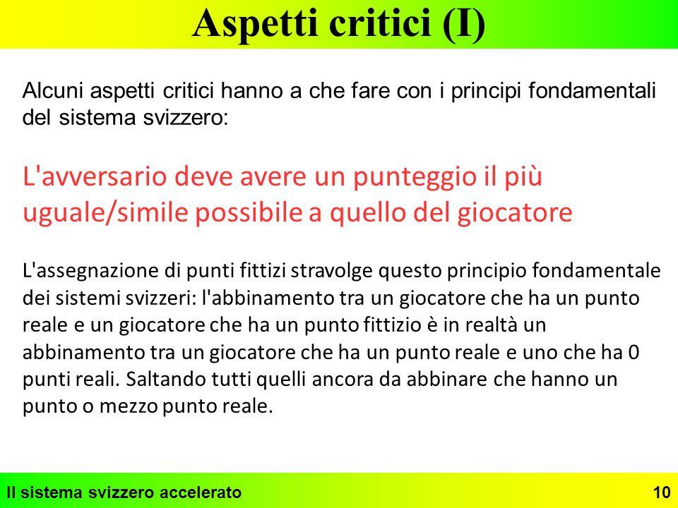 Aspetti critici (I) Alcuni aspetti critici hanno a che fare con i principi fondamentali del sistema svizzero: