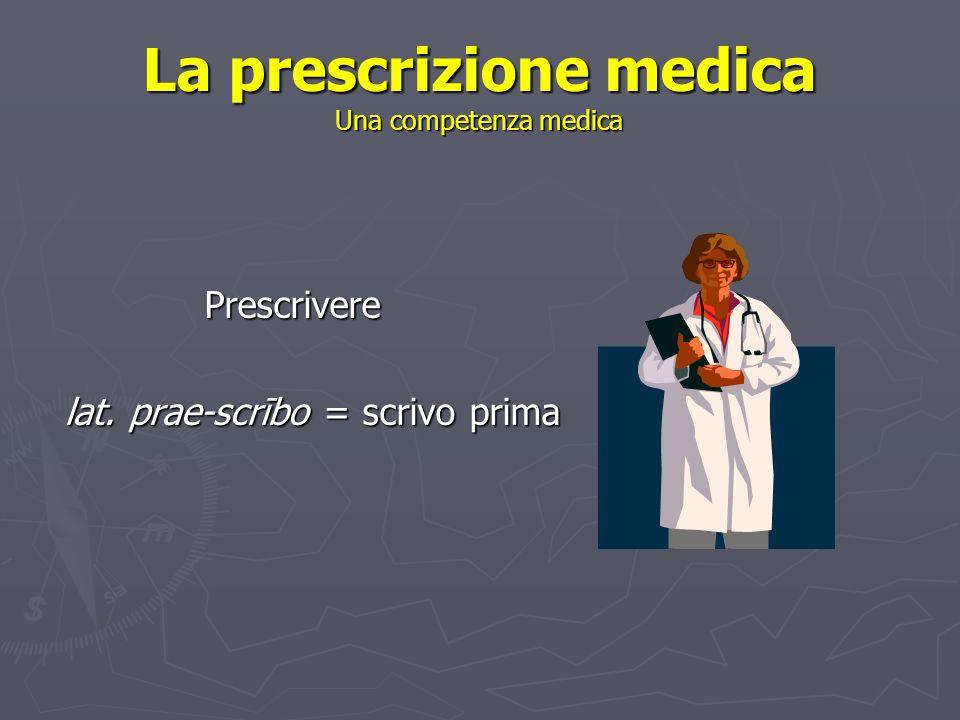 La prescrizione medica Una competenza medica