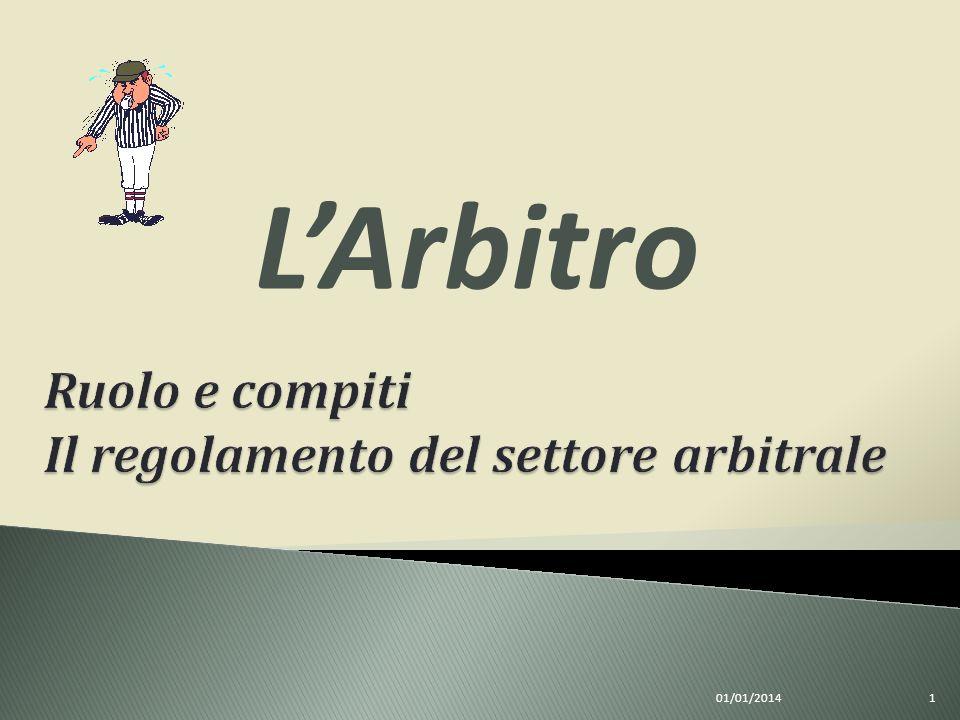 Ruolo e compiti Il regolamento del settore arbitrale