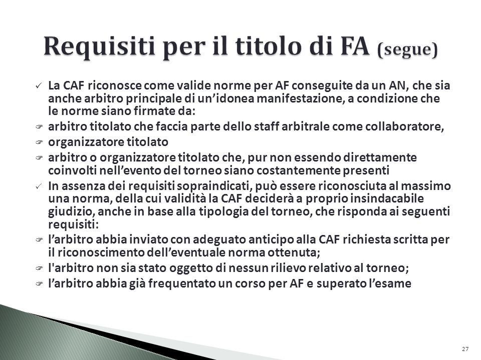 Requisiti per il titolo di FA (segue)