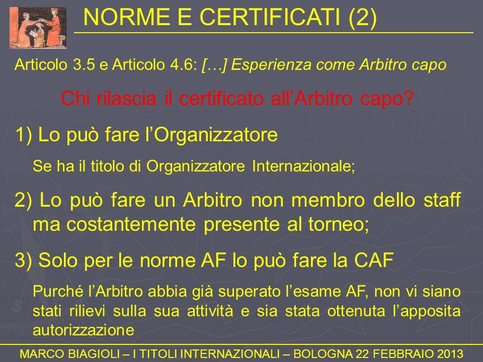 NORME E CERTIFICATI (2) Chi rilascia il certificato all'Arbitro capo