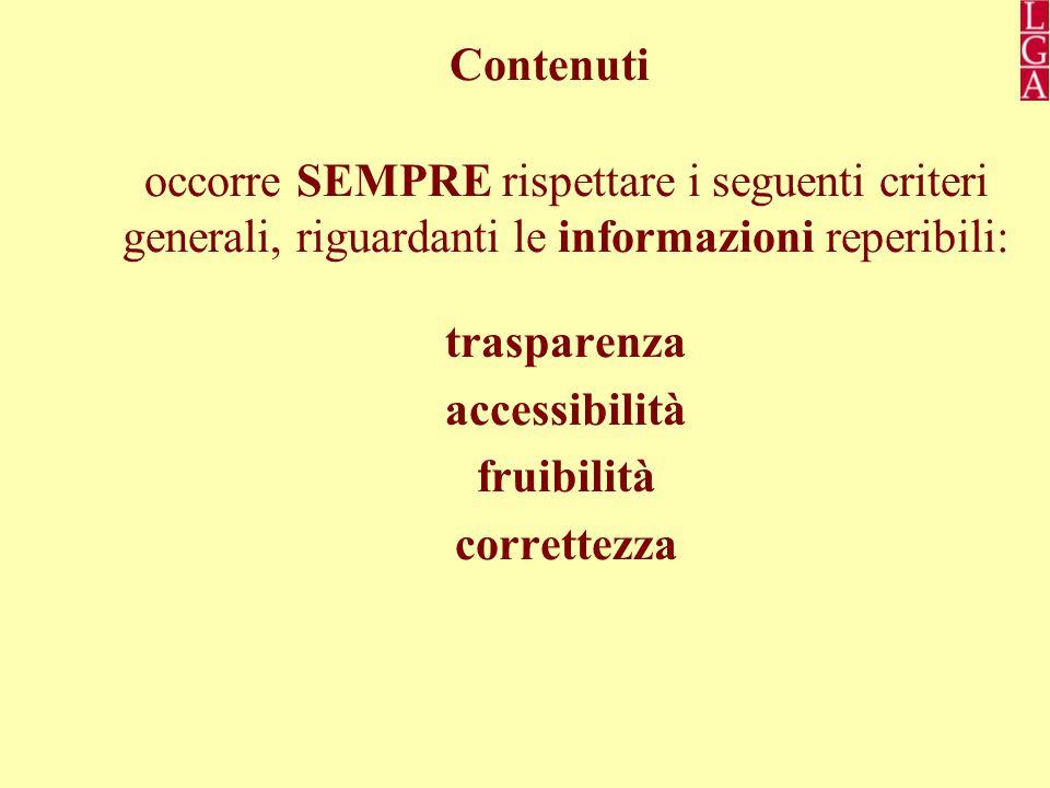 Contenuti occorre SEMPRE rispettare i seguenti criteri generali, riguardanti le informazioni reperibili: