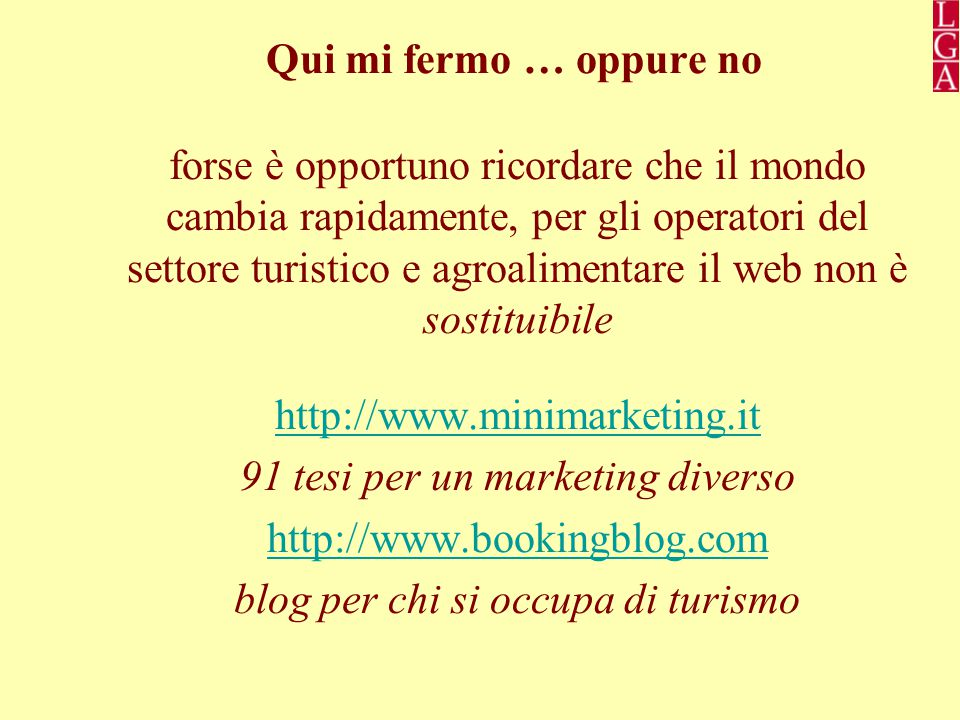 91 tesi per un marketing diverso http://www.bookingblog.com