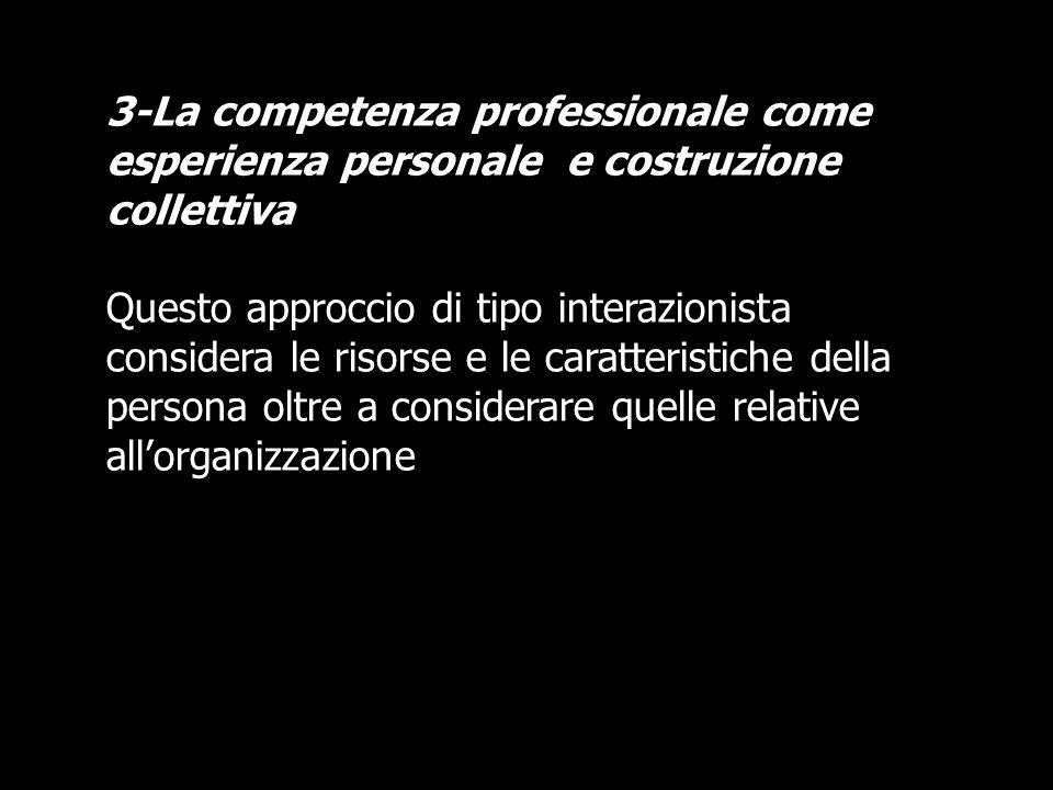 3-La competenza professionale come esperienza personale e costruzione collettiva