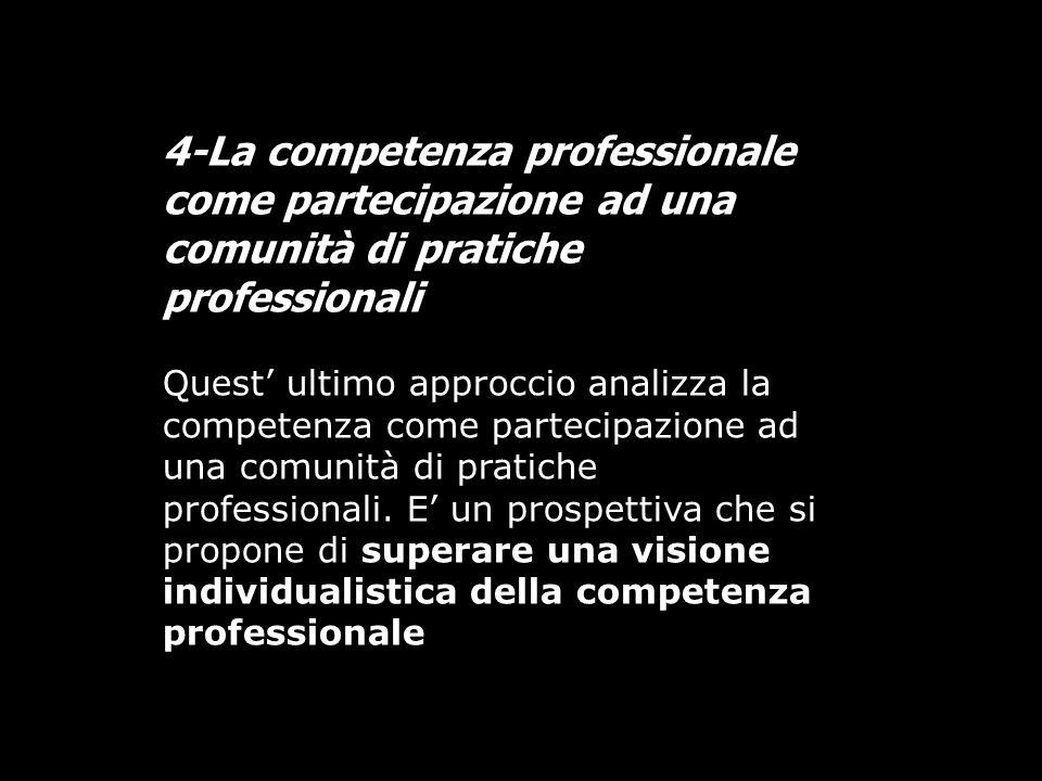 4-La competenza professionale come partecipazione ad una comunità di pratiche professionali
