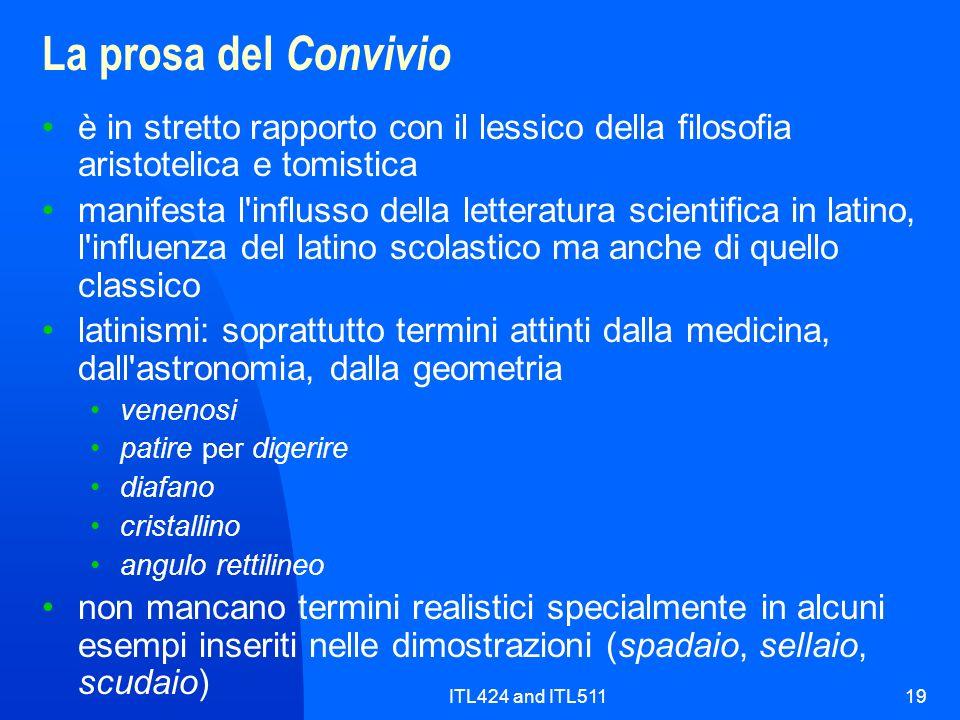 La prosa del Convivio è in stretto rapporto con il lessico della filosofia aristotelica e tomistica.