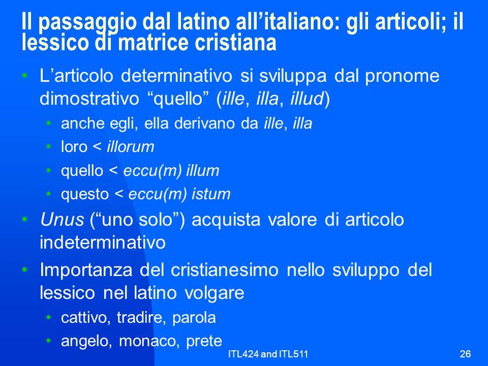 Il passaggio dal latino all'italiano: gli articoli; il lessico di matrice cristiana