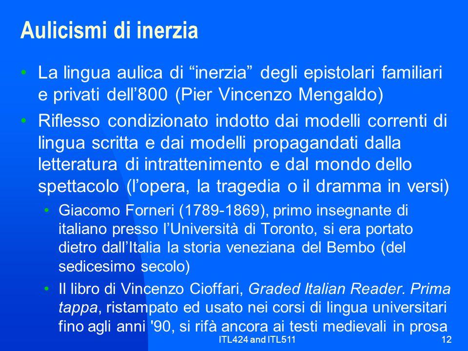 Aulicismi di inerzia La lingua aulica di inerzia degli epistolari familiari e privati dell'800 (Pier Vincenzo Mengaldo)