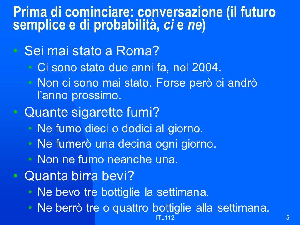 Prima di cominciare: conversazione (il futuro semplice e di probabilità, ci e ne)