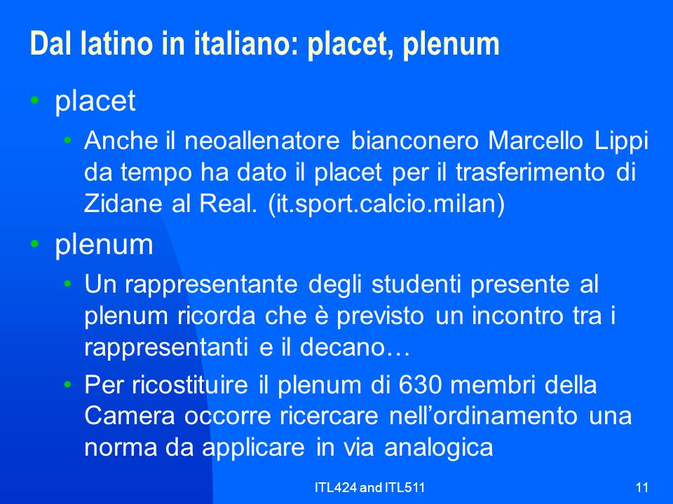 Dal latino in italiano: placet, plenum