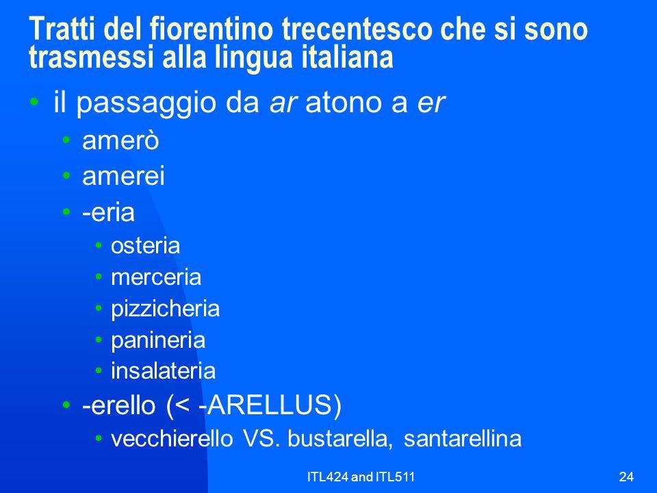 Tratti del fiorentino trecentesco che si sono trasmessi alla lingua italiana