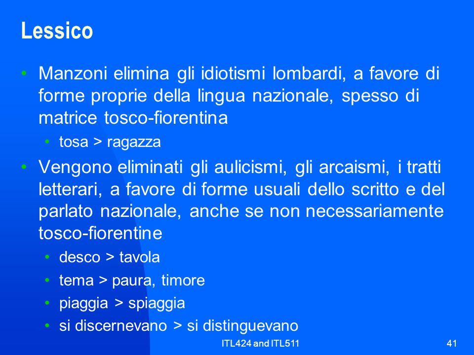 LessicoManzoni elimina gli idiotismi lombardi, a favore di forme proprie della lingua nazionale, spesso di matrice tosco-fiorentina.