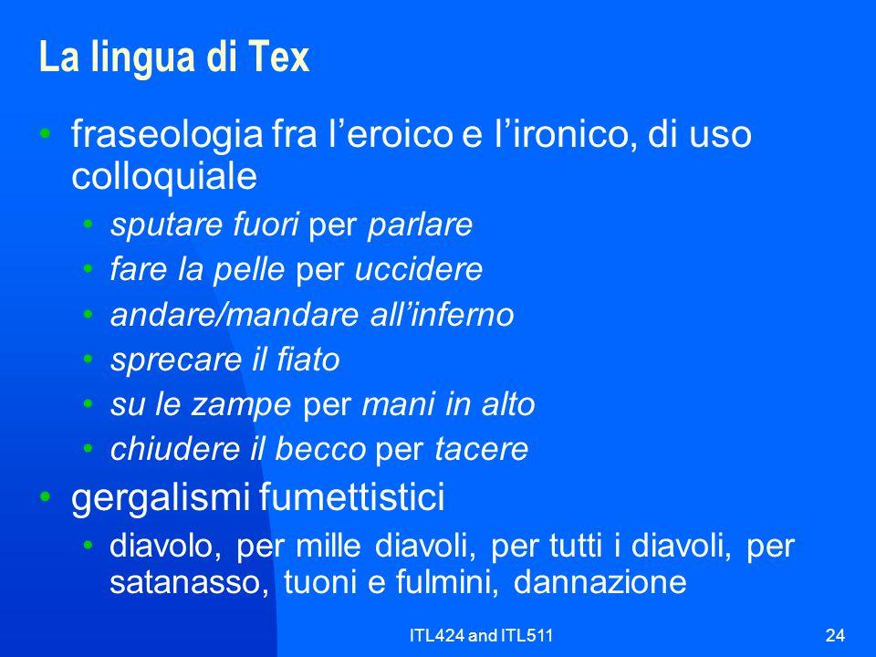 La lingua di Tex fraseologia fra l'eroico e l'ironico, di uso colloquiale. sputare fuori per parlare.