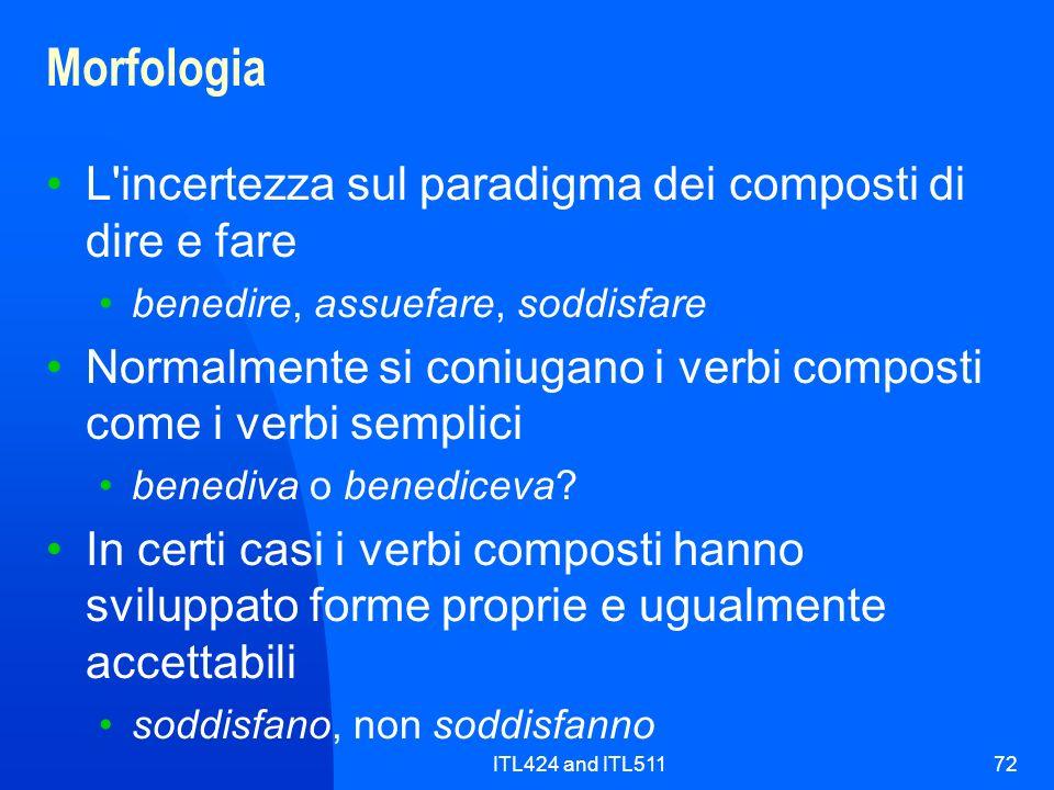 Morfologia L incertezza sul paradigma dei composti di dire e fare