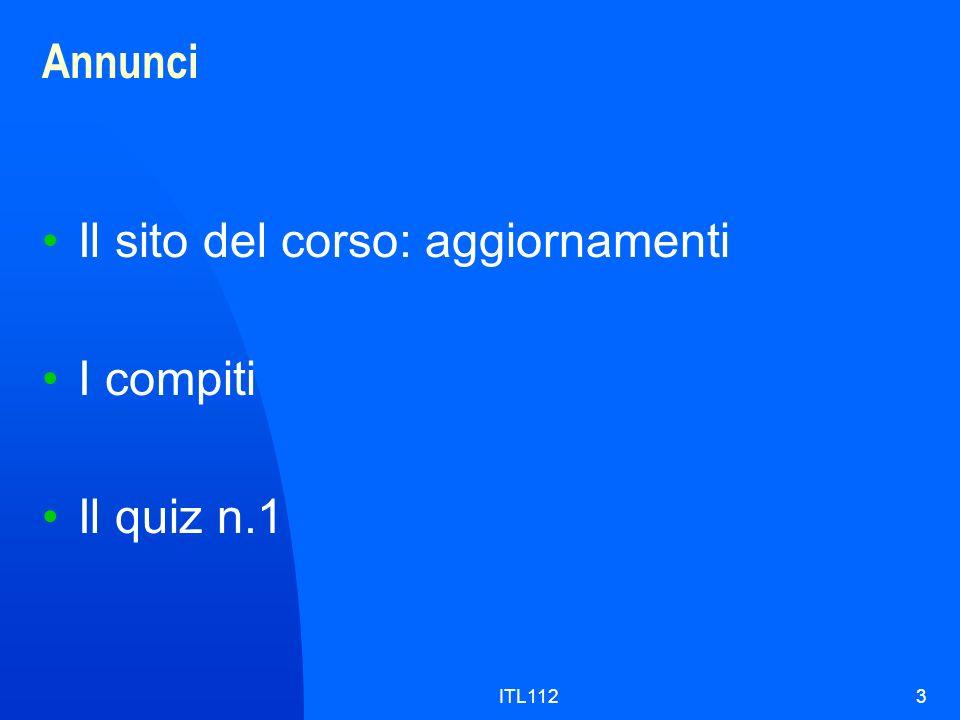 Il sito del corso: aggiornamenti I compiti Il quiz n.1