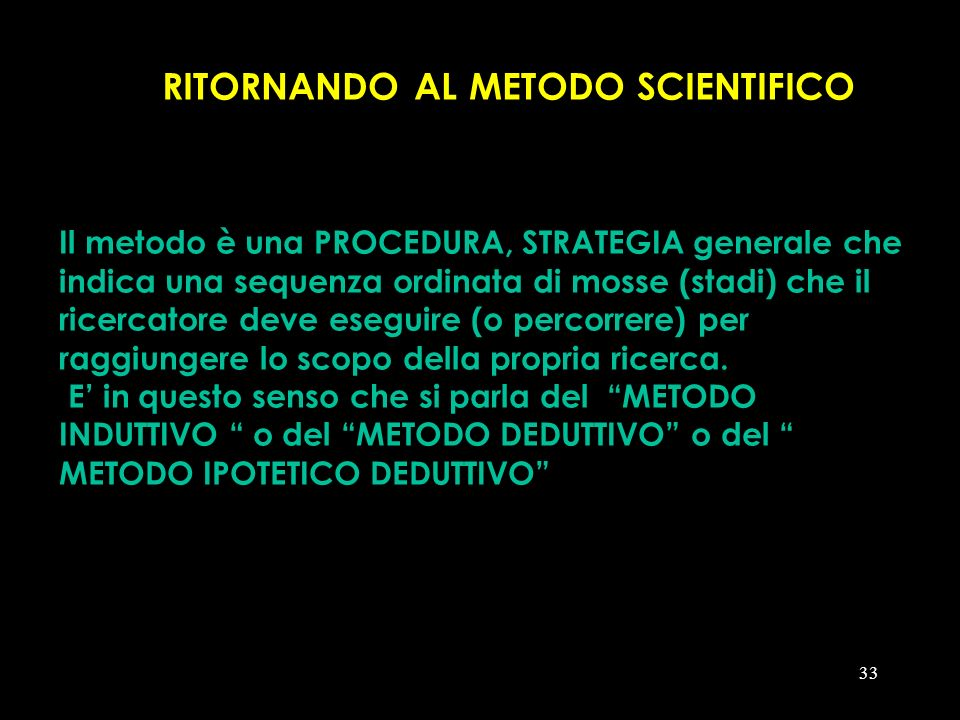 RITORNANDO AL METODO SCIENTIFICO