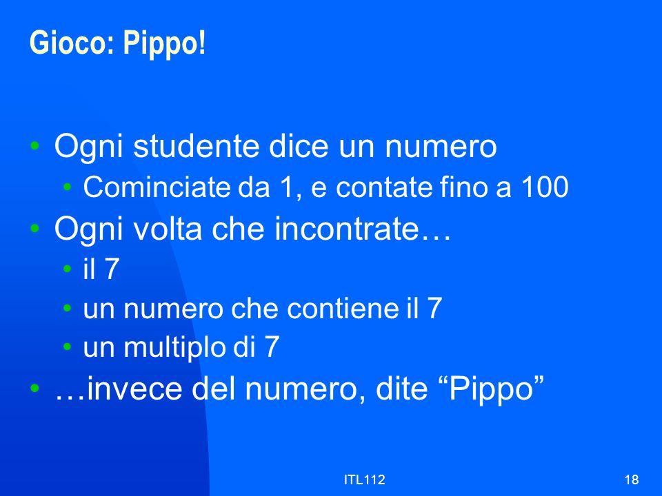Ogni studente dice un numero Ogni volta che incontrate…