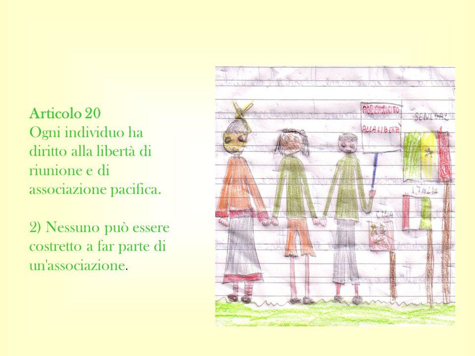 Articolo 20 Ogni individuo ha diritto alla libertà di riunione e di associazione pacifica.