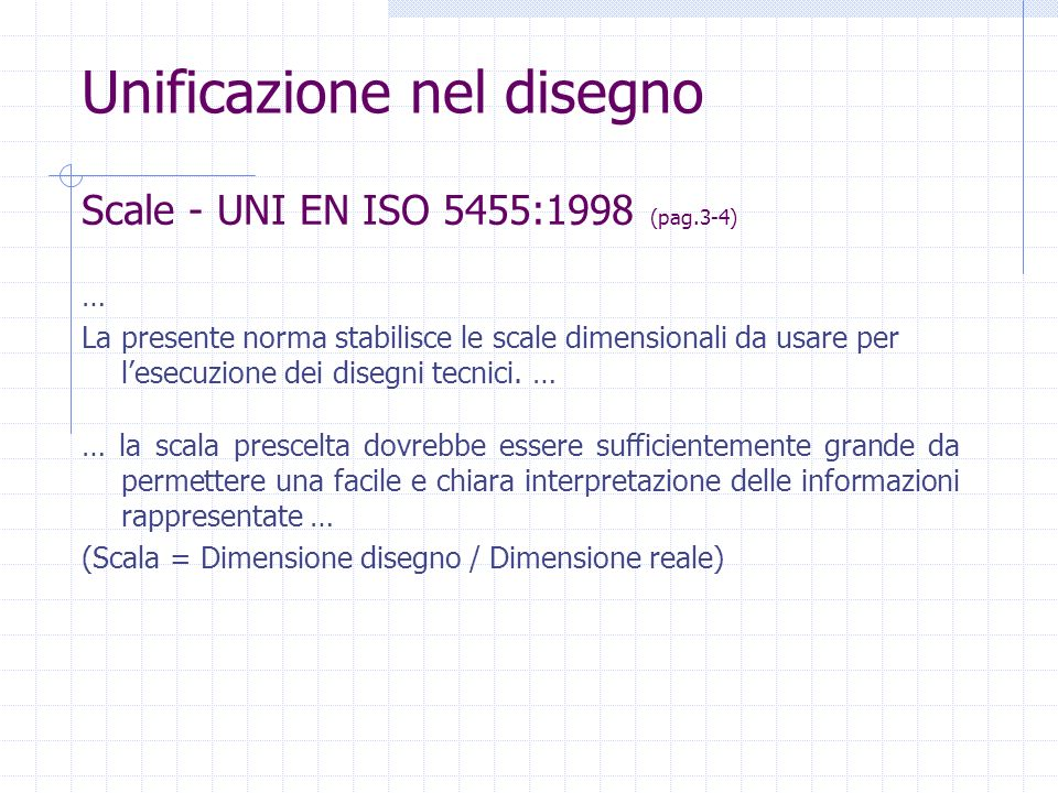 Scale - UNI EN ISO 5455:1998 (pag.3-4)