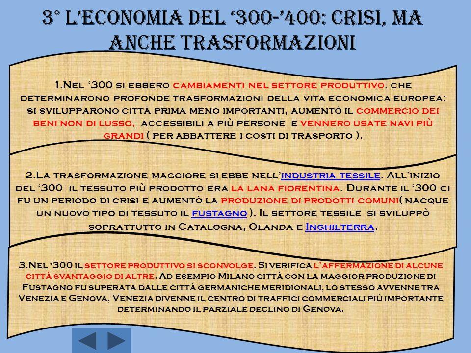 3° L'economia del '300-'400: crisi, ma anche trasformazioni