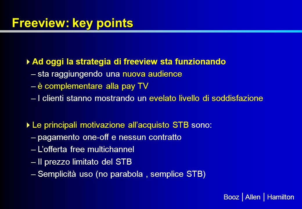 Freeview: key points Ad oggi la strategia di freeview sta funzionando